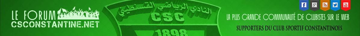 Le forum du CSC - Club Sportif Constantinois